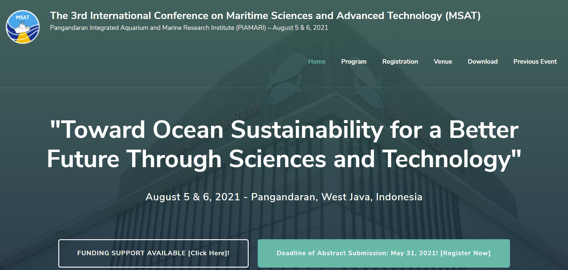 The 3rd International Conference on Maritime Sciences and Advanced Technology (MSAT) Pangandaran Integrated Aquarium and Marine Research Institute (PIAMARI) – August 5 & 6, 2021
