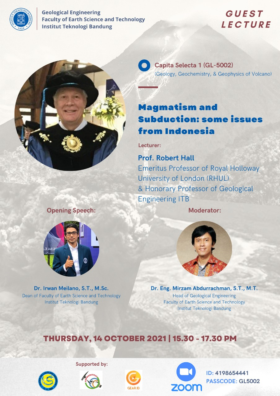 """Prof. Robert Hall (Emeritus Professor of Royal Holloway University of London (RHUL) & Adjunct Professor of Geological Engineering ITB) Topic: """"Magmatism and Subduction: some issues from Indonesia"""""""